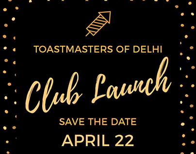 Posters for Club Launch of Toastmasters Of Delhi