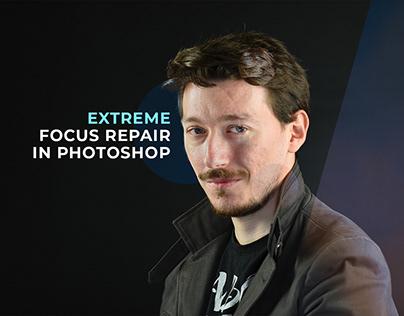 Extreme Focus Repair in Photoshop