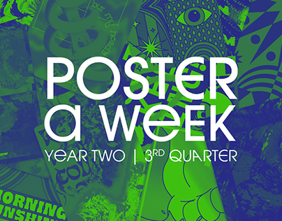 Poster a Week   Year Two (3rd Quarter)