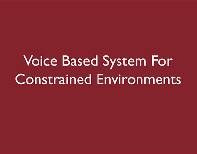 Voice Based System for Constrained Environments