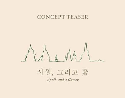 """April, and a flower"" | Concept Teaser"