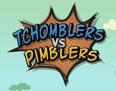 Game - Tchomblers vs Pimblers