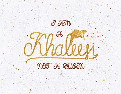 "Game of Thrones ""I am a khaleesi"""