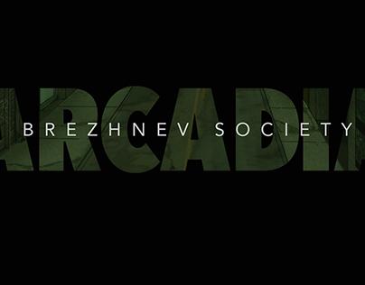 """""""Arcadia"""" video for Brezhnev Society."""