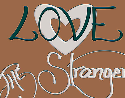 Typeography WIP - Love The Stranger as yourself