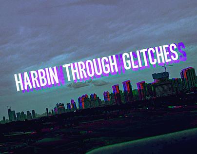 HARBIN THROUGH GLITCHES