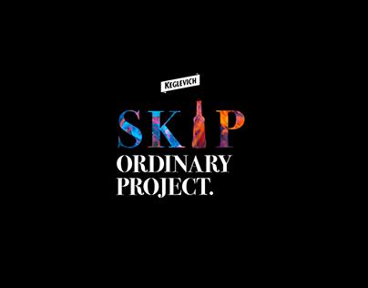 Skip the ordinary Keglevich