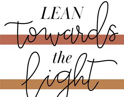Lean Towards the Light
