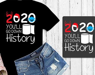 2020 you'll go down history funny typography shirt