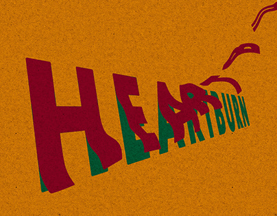 """HEARTBURN"" Typography and Poster design"