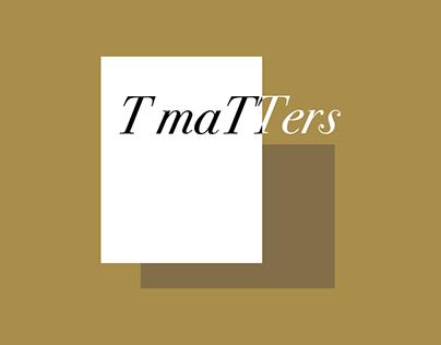 T maTTers