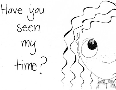 Have You Seen My Time?