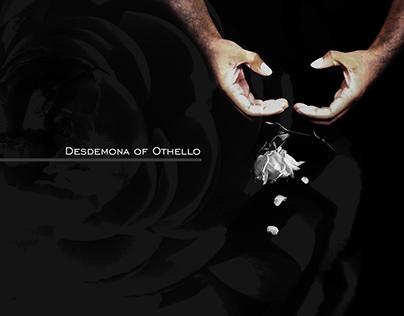 Desdemona of Othello
