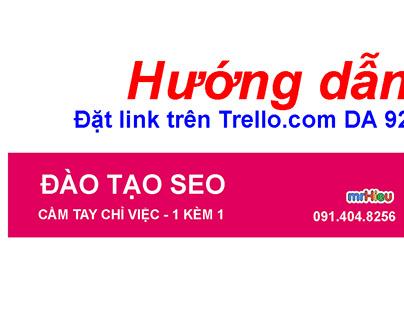Hướng dẫn đặt link trên Trello DA 92 ( DA 9x )