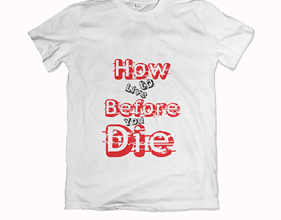 How to live before you die active t-shirt design