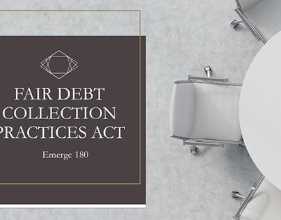 Fair Debt Collection Practices Act   Emerge 180