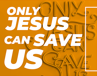 ONLY JESUS CAN SAVE US