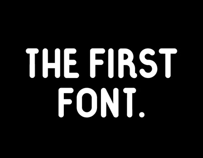 THE FIRST FONT