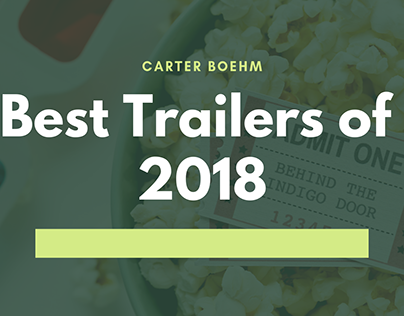 Carter Boehm | Best Trailers of 2018
