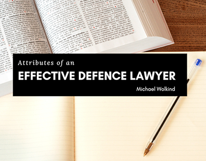 Attributes of an Effective Defence Lawyer