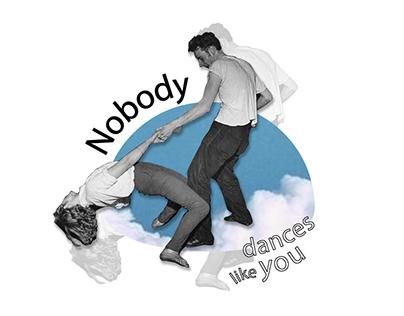 Colagem - Nobody Dances like you.