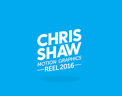 Chris Shaw Motion Graphics and Animation Showreel 2016