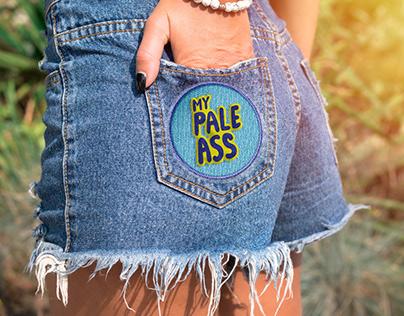 My Pale Ass