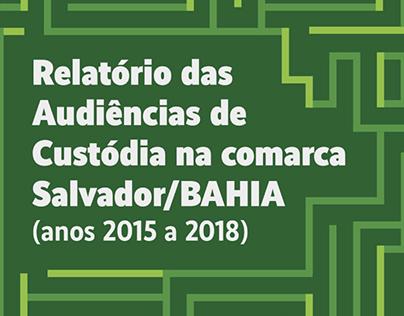 Relatório Audiências de Custódia na comarca Salvador-BA