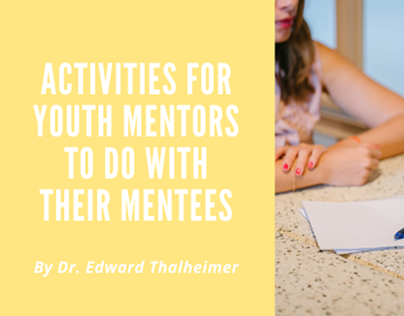 Activities for Youth Mentors  Dr. Edward Thalheimer