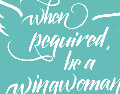 When required, be a wingwoman