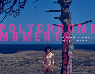 POLYCHROME MOMENTS lensed by MICHAEL BARR for NAKID MAG
