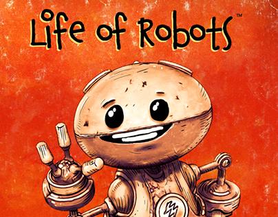 Life of Robots ™