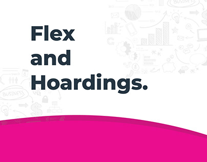 Flex and Hoardings.
