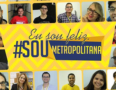 Campanha: Sou Metropolitana (Faculdade Metropolitana)