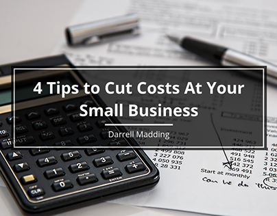 4 Tips to Cut Costs at Your Small Business