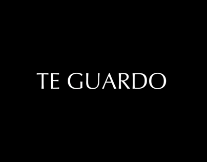 TE GUARDO - Proyecto audiovisual