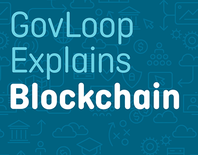 GovLoop Explains Blockchain