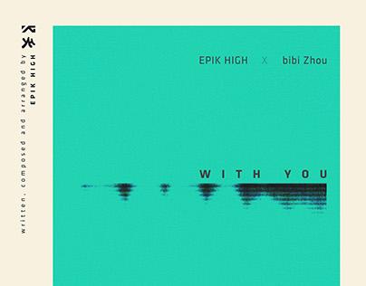 EPIK HIGH x BiBiZhou(周笔畅) - WITH YOU