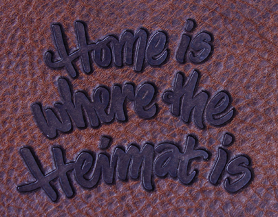 Home is where the Heimat is – Lettering