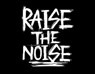 Raise the Noise