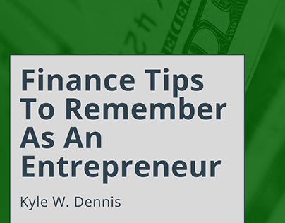 Finance Tips To Remember As An Entrepreneur