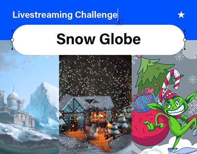 Livestream Challenge: Snow Globe