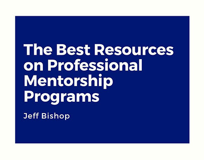 The Best Resources On Professional Mentorship Programs