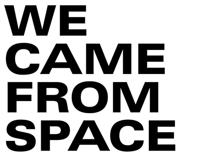 We Came From Space