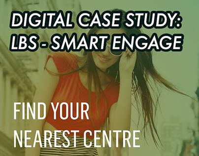Digital Case Study: Location-Based - Smart Engagement