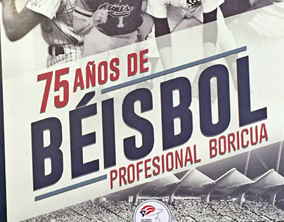 75 YEARS OF PROFESSIONAL BASEBALL IN PUERTO RICO