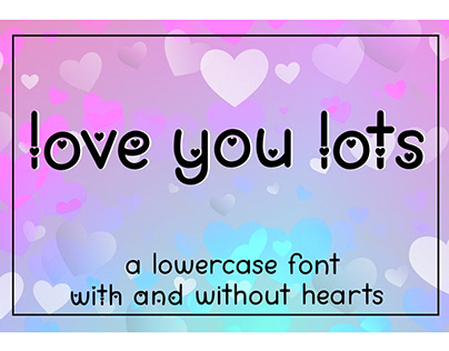 Love You Lots - A lowercase font with and without heart