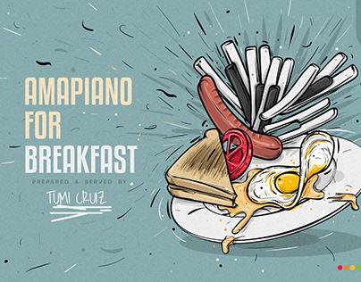 Amapiano For Breakfast