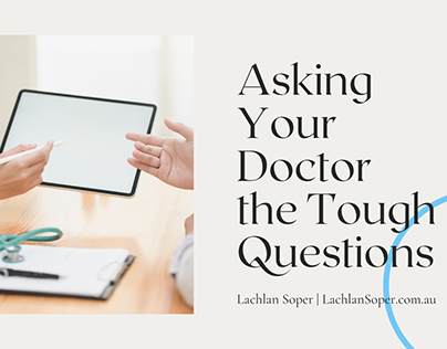 Asking Your Doctor the Tough Questions
