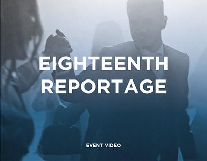 Eighteenth Reportage - EVENT VIDEO
